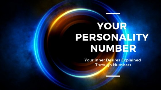 Personality Number - Your Inner Desires Explained