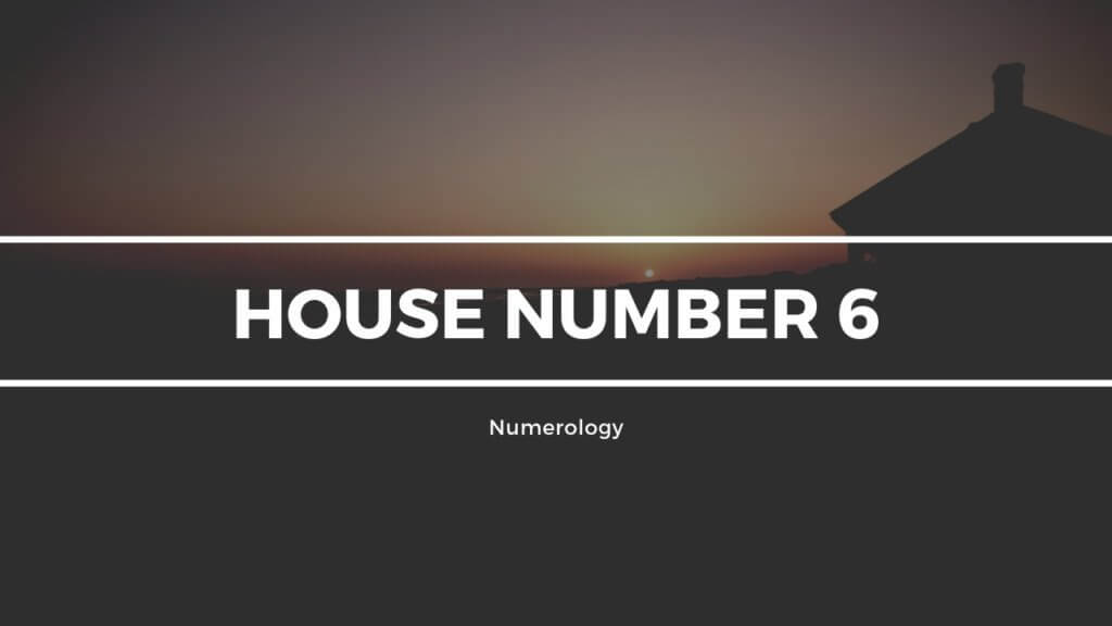House Number 6 Numerology