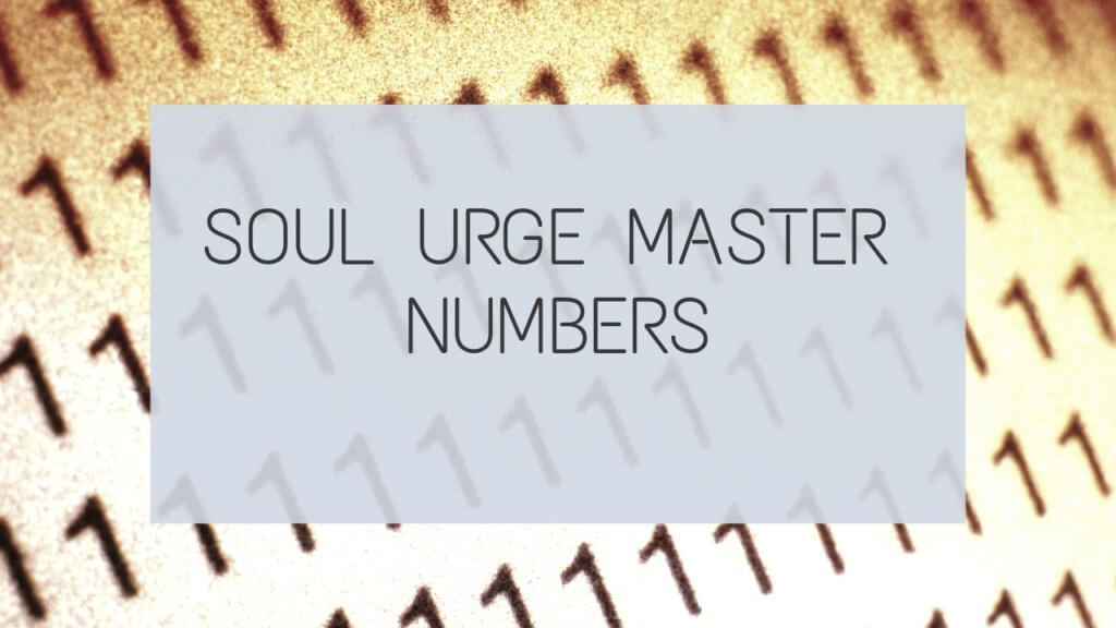 Soul Urge Number Master Numbers - Driven More Than Anyone!