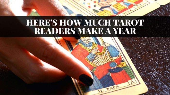 Here's How Much Tarot Readers Make a Year