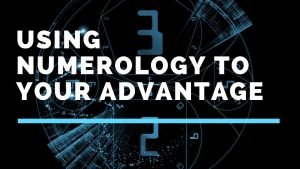 How to Use Numerology to Your Advantage